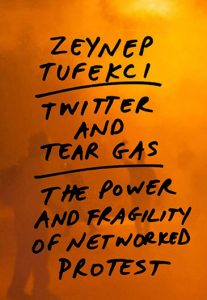 Book cover of Twitter and Tear Gas by Zeynep Tufecki