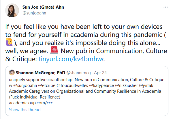 Image of a tweet that reads If you feel like you have been left to your own devices to fend for yourself in academia during this pandemic and you realize it's impossible doing this alone... well, we agree. New pub in Communication, Culture & Critique.